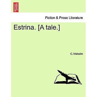 Estrina. En berättelse. av Malcolm & C.