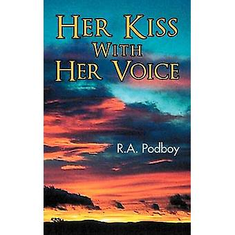 Her Kiss With Her Voice by Podboy & R.A.