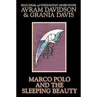 Marco Polo and the Sleeping Beauty by Davidson & Avram
