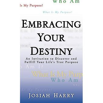 Embracing Your Destiny by Harry & Josiah