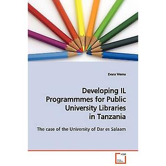 Developing IL Programmmes for Public University Libraries in Tanzania by Wema & Evans