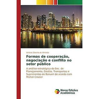 Formas de cooperao negociao e conflito aucun pblico setor de Almeida Vincius Silveira