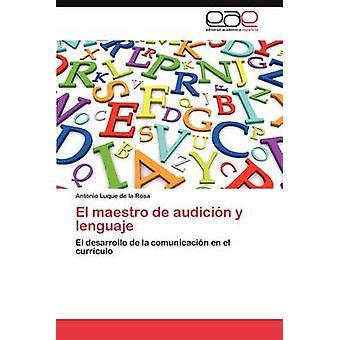 El Maestro de Audicion y Lenguaje by Luque de la Rosa & Antonio