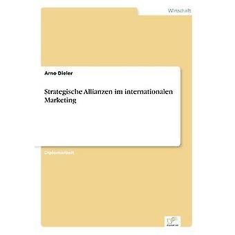 Strategische Allianzen Im internationalen Marketing von Dieler & Arno