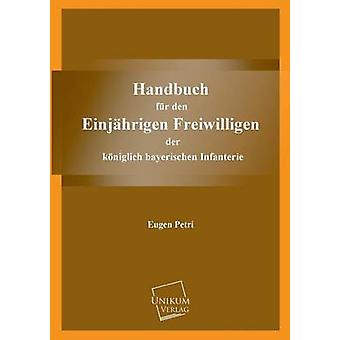 Handbuch Fur Den Einjahrigen Freiwilligen by Petri & Eugen