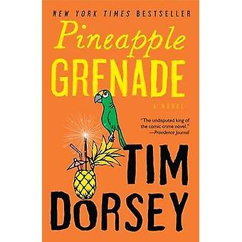 Pineapple Grenade by Tim Dorsey - 9780061876936 Book