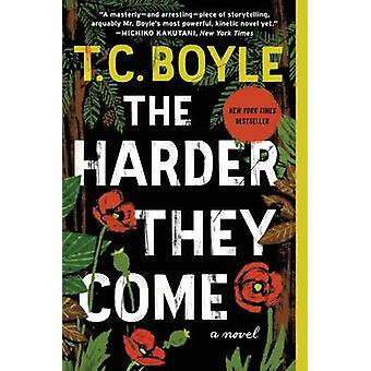 The Harder They Come by T C Boyle - 9780062349385 Book