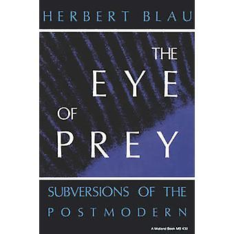 Eye of Prey - Subversions of the Postmodern by Herbert Balu - 97802532