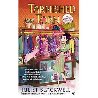 Tarnished and Torn by Juliet Blackwell - 9780451240095 Book
