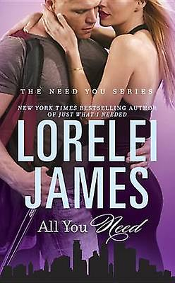 All You Need by Lorelei James - 9780451477576 Book