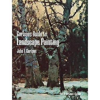 Guide to Landscape Painting (New edition) by J. F. Carlson - 97804862