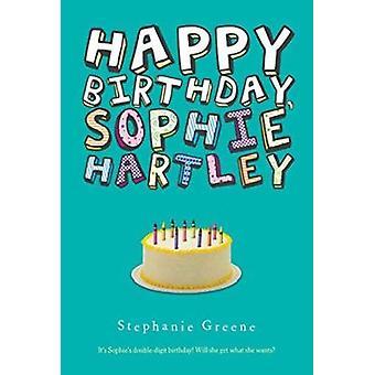 Happy Birthday - Sophie Hartley by Stephanie Greene - 9780547550251 B