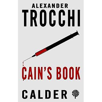 Cain's Book by Alexander Trocchi - 9780714544601 Book
