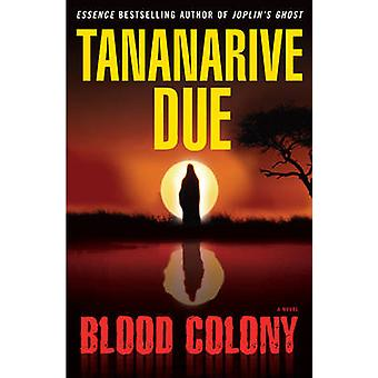 Blood Colony - A Novel by Tananarive Due - 9780743287364 Book