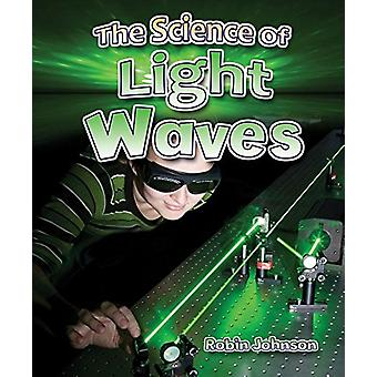 The Science of Light Waves by Robin Johnson - 9780778729686 Book