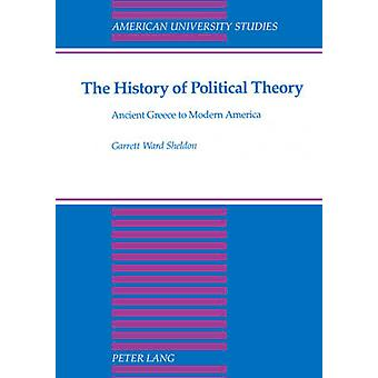 The History of Political Theory - Ancient Greece to Modern America (4t