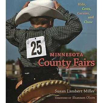 Minnesota County Fairs - Kids - Cows - Carnies and Chow by Susan Lambe