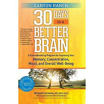 Canyon Ranch 30 Days to a Better Brain - A Groundbreaking Program for