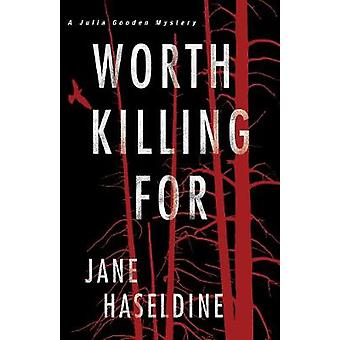 Worth Killing For by Jane Haseldine - 9781496710963 Book