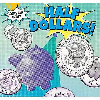 Half-Dollars! by Joseph Stanley - 9781499407402 Book