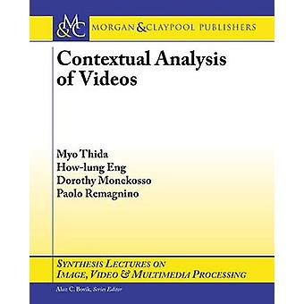 Contextual Analysis of Videos by Myo Thida - How-Lung Eng - Dorothy M