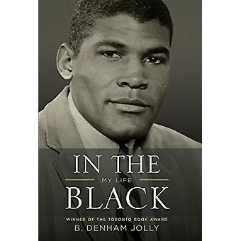 In the Black - My Life by B Denham Jolly - 9781770413788 Book
