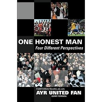1 Honest Man - Four Different Perspectives - Forty Five Years as an Ayr
