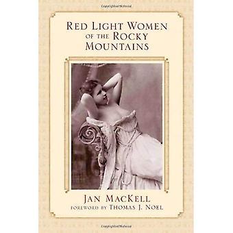 Rotlicht-Frauen der Rocky Mountains