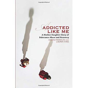 Addicted Like Me