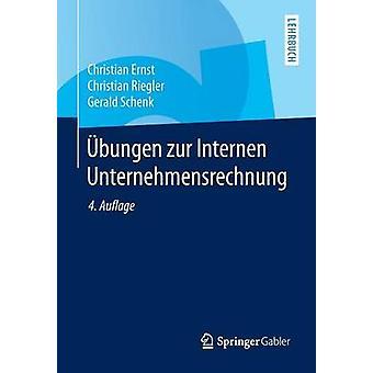 Ubungen Zur Internen Unternehmensrechnung by Ernst & Christian