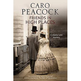 Friends in High Places A Victorian London Mystery by Peacock & Caro