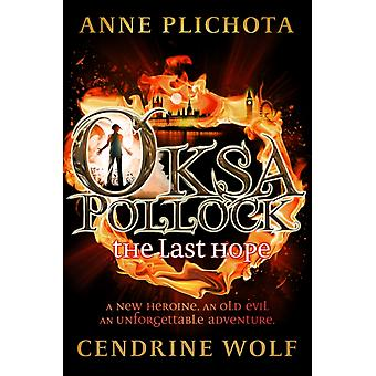 Oksa Pollock: The Last Hope (Hardcover) by Plichota Anne (Author) Wolf Cendrine (Translator)
