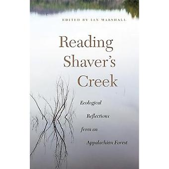 Reading Shaver's Creek - Ecological Reflections from an Appalachian Fo