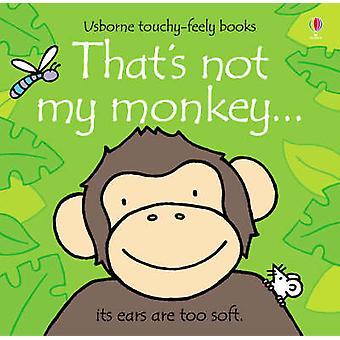 That's Not My Monkey by Fiona Watt - Rachel Wells - 9780746093368 Book