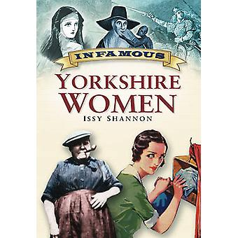 Infamous Yorkshire Women by Shannon Issy - 9780750947466 Book