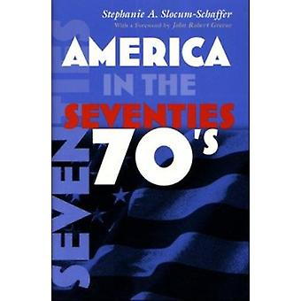 America in the Seventies (annotated edition) by Stephanie A. Slocum-S