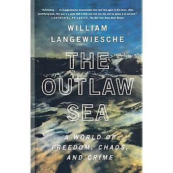 Outlaw Sea - the by William Langewiesche - 9780865477223 Book
