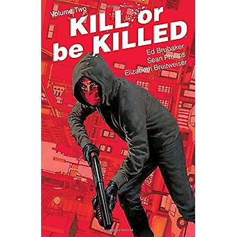 Kill or Be Killed Volume 2 by Ed Brubaker - 9781534302280 Book