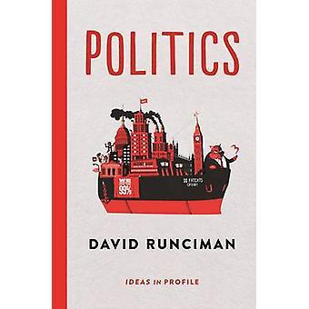 Politics - Ideas in Profile (Main) by David Runciman - 9781781252574 B