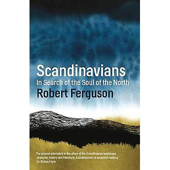 Scandinavians - In Search of the Soul of the North by Robert Ferguson