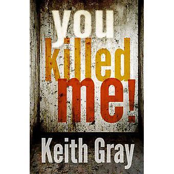 U Killed Me! door Keith Gray - 9781781121887 boek