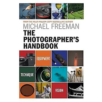The Photographer's Handbook - Equipment  Technique  Style by Michael F