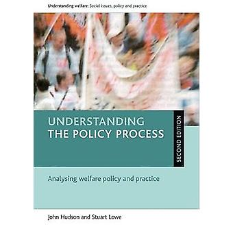 Understanding the Policy Process - Analysing Welfare Policy and Practi