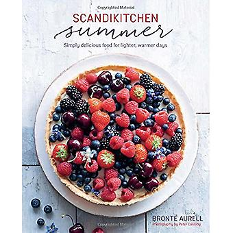 ScandiKitchen Summer - Simply Delicious Food for Lighter - Warmer Days