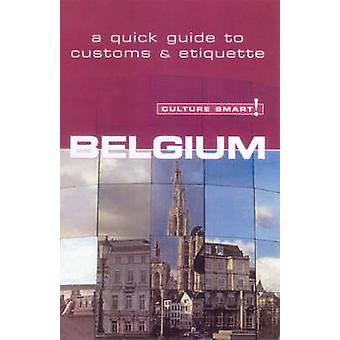 Belgium - Culture Smart! - The Essential Guide to Customs and Culture