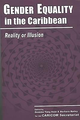 Gender Equality in the Caribbean - Reality or Illusion by Gemma Tang N