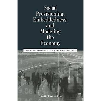 Social Provisioning - Embeddedness - and Modeling the Economy - Studie