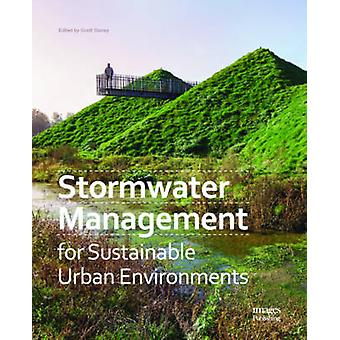 Stormwater Management for Sustainable Urban Environments by Scott Sla