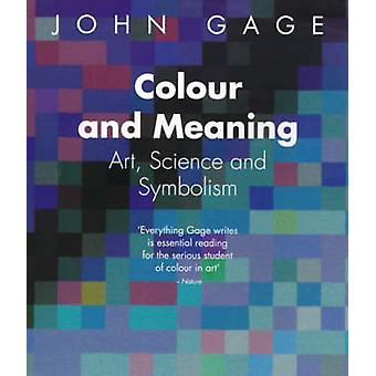 Colour and Meaning - Art - Science and Symbolism (New edition) by John
