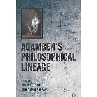 Agamben's Philosophical Lineage by Assistant Professor of Humanities